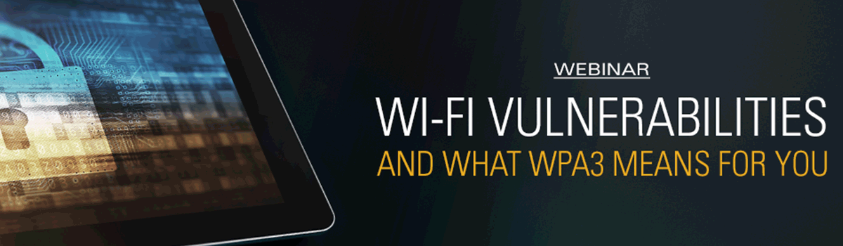 Wi-Fi vulnerabilities and what WPA3 means for you