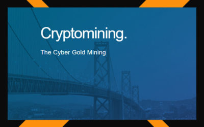 Cisco Cloud Security – Cryptomining : The Cyber Gold Mining