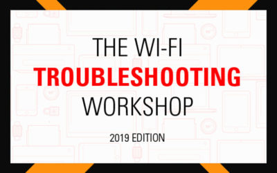 The Wi-Fi Troubleshooting Workshop: 2019 Edition