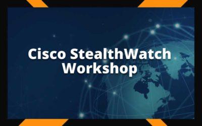 Cisco StealthWatch Workshop #2