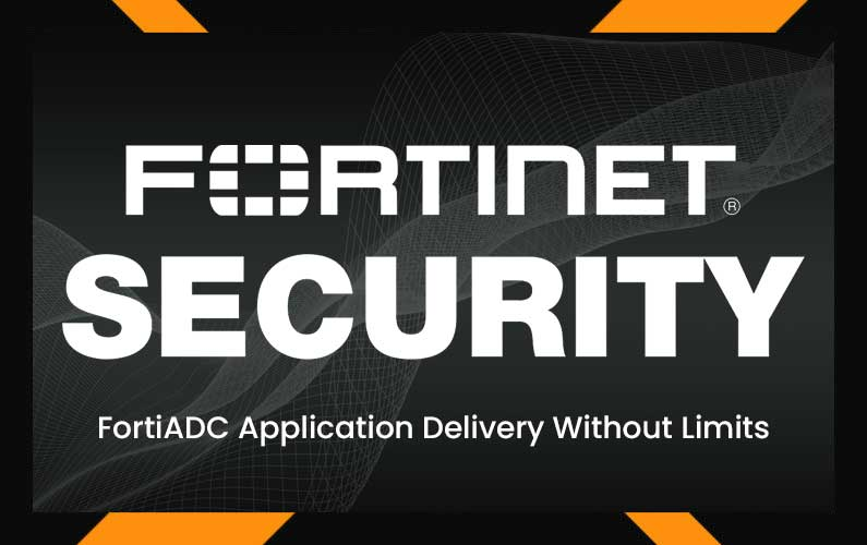 FortiADC Application Delivery Without Limits