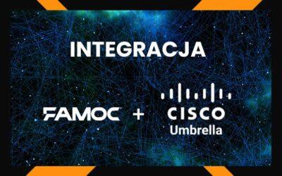 Urządzenia mobilne+bezpieczeństwo sieci=integracja FAMOC manage i Cisco Umbrella
